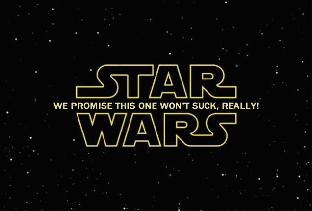 star wars - we promise this one wont suck