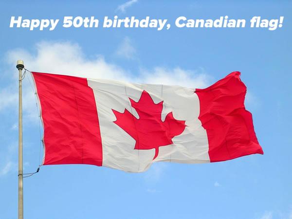 happy 50th birthday canadian flag