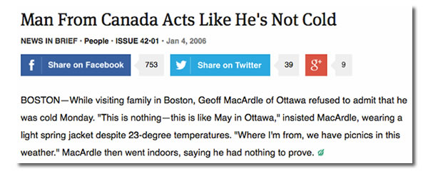 man from canada acts like hes not cold
