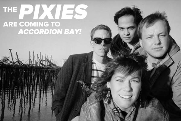 pixies coming to accordion bay