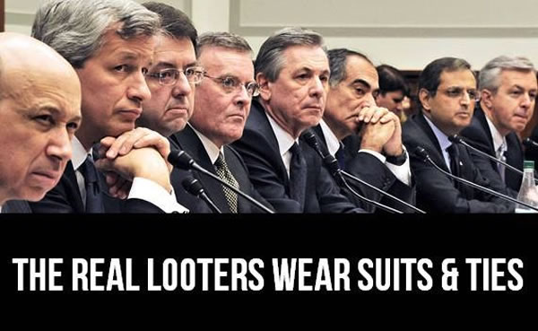 the real looters wear suits and ties