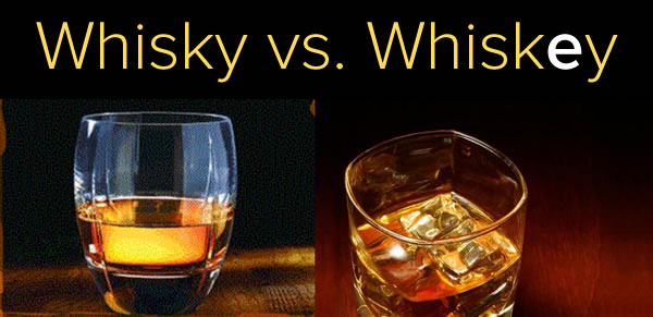 whisky vs whiskey