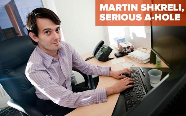 martin shkreli serious a-hole