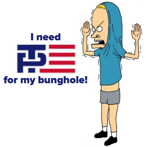 i need tp for my bunghole