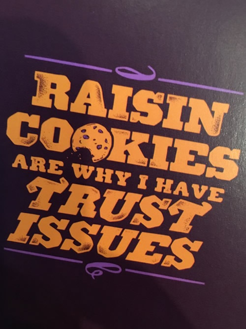 Greeting card with the text 'Raisin cookies are why i have trust issues'.
