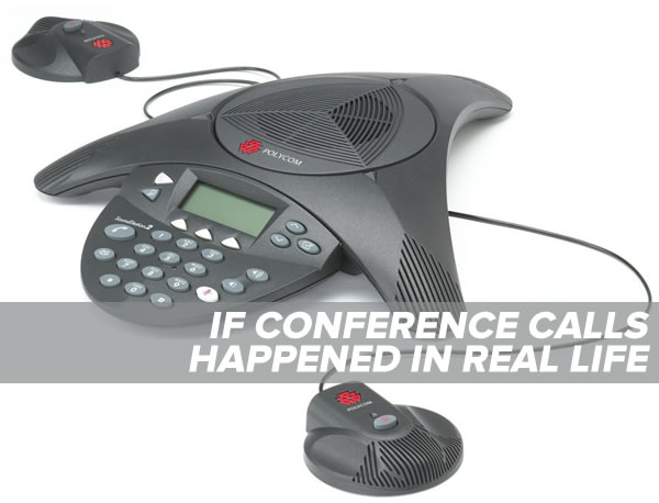 If conference calls happened in real life: Photo of a Polycom conference phone.