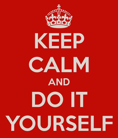 Sign: Keep calm and do it yourself.