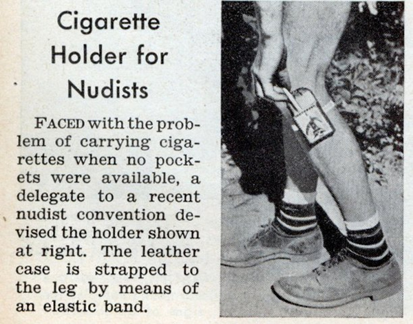 Newspaper clipping: 'Cigarette holder for nudists. Faced with the problem of carrying cigarettes when no pockets were available, a delegate to a recent nudist convention devised the holder shown at the right. The leather case is strapped to the leg by means of an elastic band.'