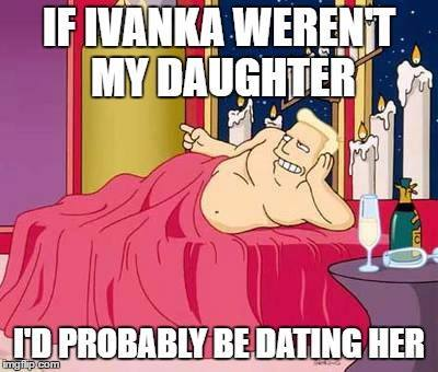 "Zapp Brannigan naked in bed, with Trump quote: ""If Ivanka weren't my daughter, I'd probably be dating her."""
