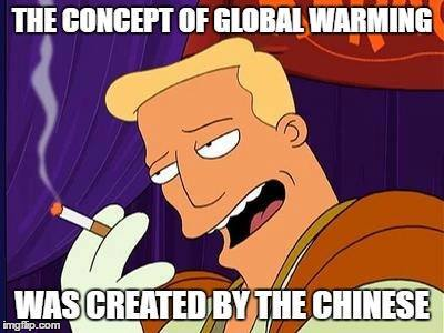 "Zapp Brannigan smoking a cigarette with Trump quote: ""The concept of global warming was created by the Chinese."""