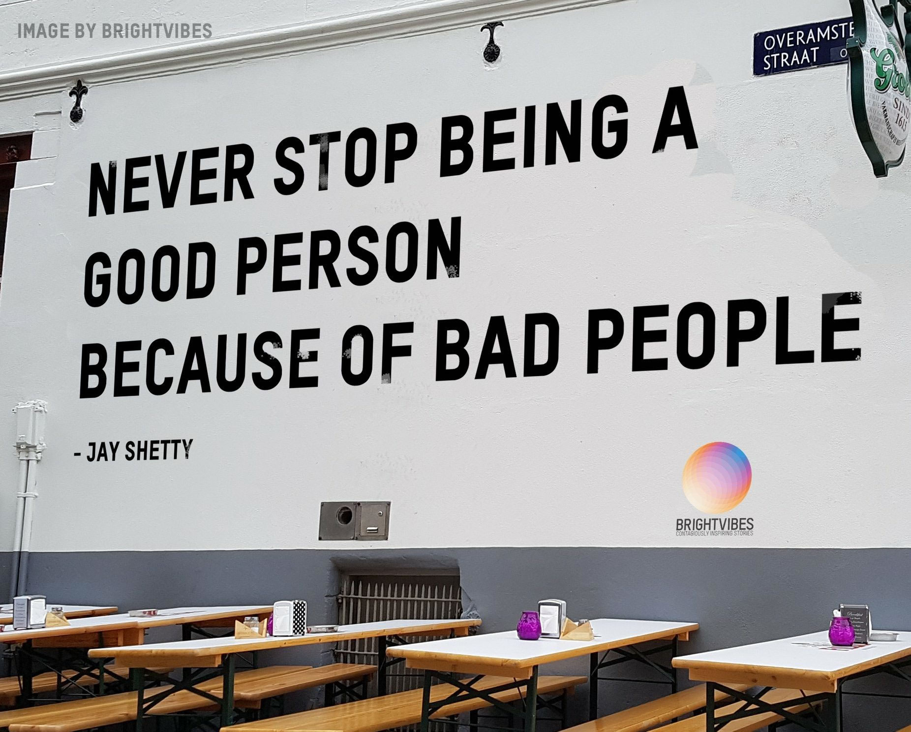 Giant wall mural: 'Never stop being a good person because of bad people. -- Jay Shetty'