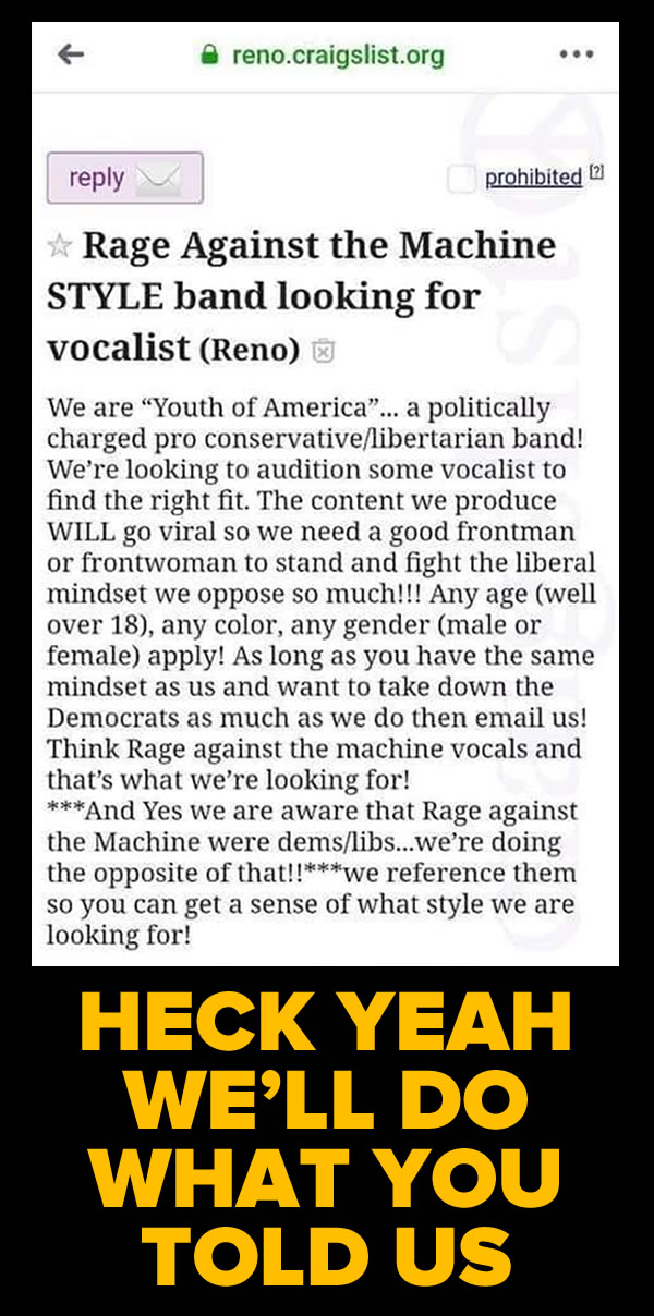 Heck Yeah We Ll Do What You Told Us Or Conservative Libertarian Rage Against The Machine Style Band Looking For Vocalist The Adventures Of Accordion Guy In The 21st Century