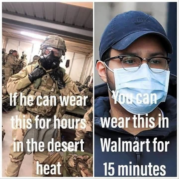 "Photo: US soldier in full chemical/gas gear - ""If he can wear this for hours in the desert heat..."" / Civilian in mask ""...You can wear this in Walmart for 15 minutes."""