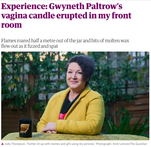 "Headline and photo from The Guardian: ""Experience: Gwyneth Paltrow's vagina candle erupted in my front room"""