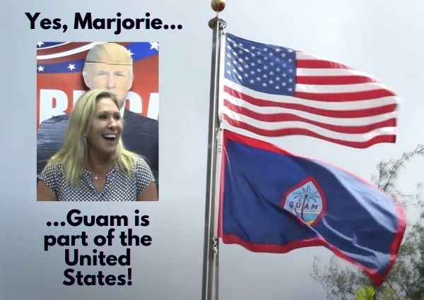 """Yes, Marjorie...Guam is part of the United States!"" - Photo of Marjorie Taylor Greene and a flagpole flying both the U.S. and Guam flags"